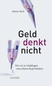 Geld denkt nicht - Hanno Beck