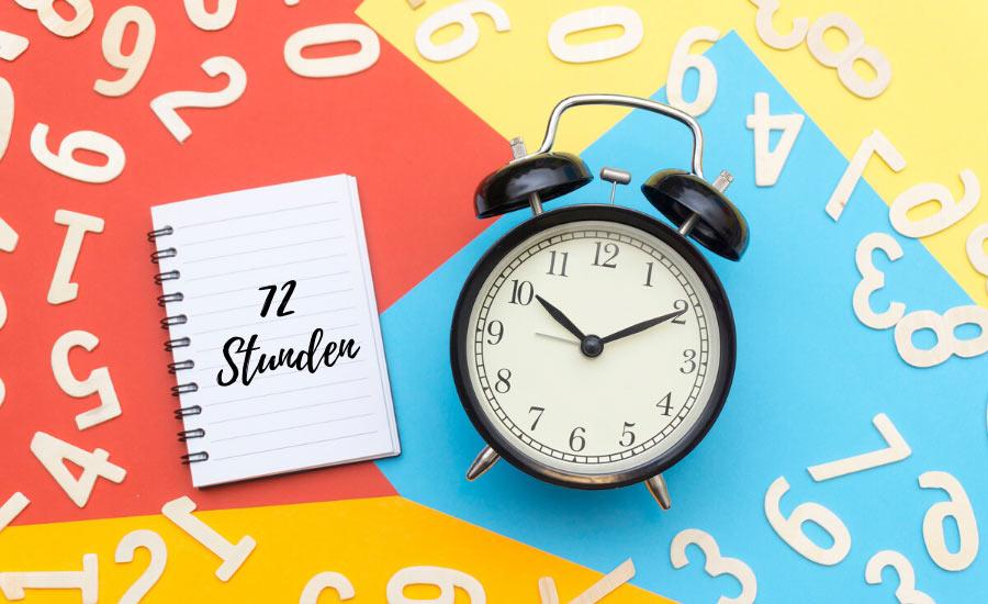 Nutze die 72 Stunden Regel