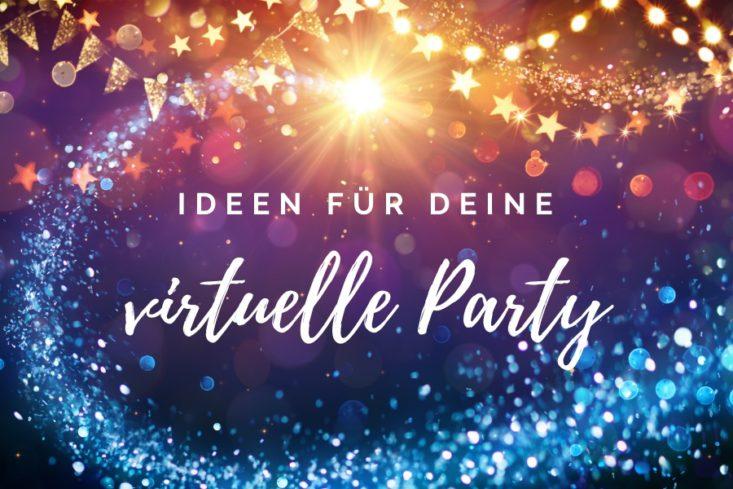 Ideen für deine virtuelle Party